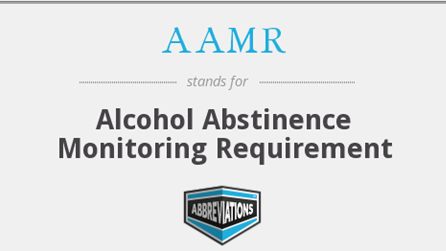 Alcohol Abstinence Monitoring Requirement (AAMR)